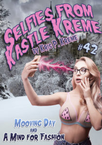 Selfies from Kastle Kreme #42 - Mooving Day & A Mind for Fashion by Kris P. Kreme