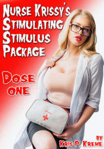 Nurse Krissy's Stimulating Stimulus Package - Dose One by Kris P. Kreme