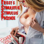 Nurse Krissy's Stimulating Stimulus Package - Dose Two by Kris P. Kreme
