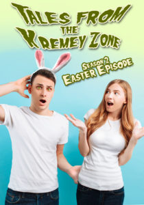 Tales From the Kremey Zone Season 2 - Easter Episode by Kris P. Kreme