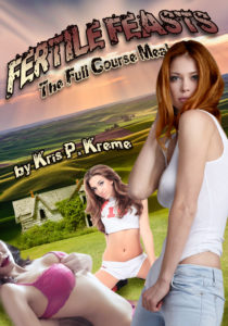 Fertile Feasts: The Full Course Meal by Kris P. Kreme