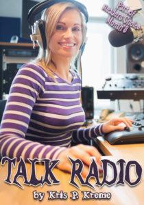 Talk Radio by Kris P. Kreme