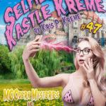 Selfies From Kastle Kreme #47 - MOOdern Mysteries & Seated by Kris P. Kreme
