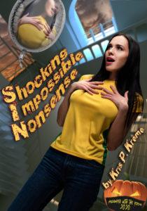 Shocking Impossible Nonsense by Kris P. Kreme