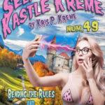 Selfies From Kastle Kreme #49 - Bending the Rules & My Eyes Are Up Here by Kris P. Kreme