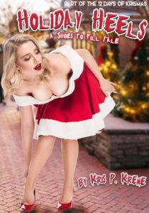 Holiday Heels by Kris P. Kreme