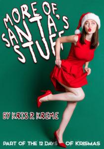 More of Santa's Stuff by Kris P. Kreme