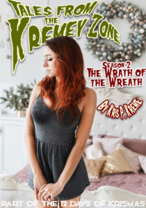 Tales From the Kremey Zone: Wrath of the Wreath by Kris P. Kreme