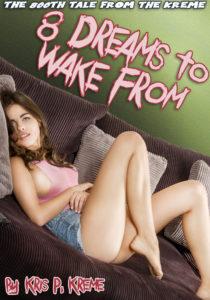 8 Dreams to Wake From by Kris P. Kreme