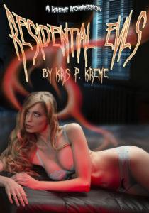Residential Evils by Kris P. Kreme
