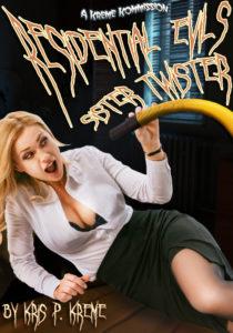 Residential Evils: Sister Twister by Kris P. Kreme