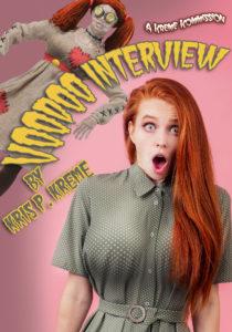 Voodoo Interview by Kris P. Kreme