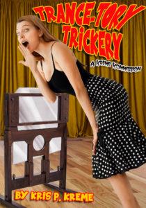 Trance-tory Trickery by Kris P. Kreme