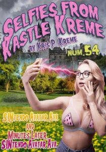 Selfies from Kastle Kreme #54 - SINtendo AVAtar AVA & Minutes Later… SINtendo Avatar Ava