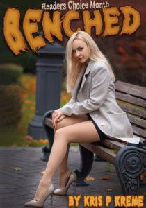 Benched by Kris P. Kreme
