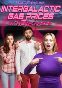Intergalactic Gas Prices by Kris P. Kreme