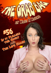The Grab Bag #56 - If it Pleases the Court & The Life Coach by Kris P. Kreme