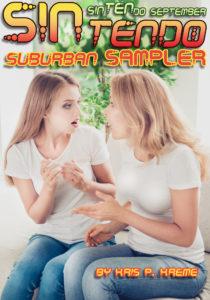 SINtendo Suburban Sampler by Kris P. Kreme