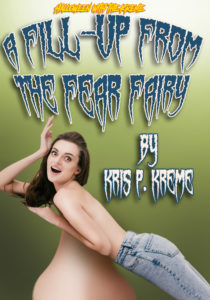 A Fill-Up from the Fear Fairy by Kris P. Kreme