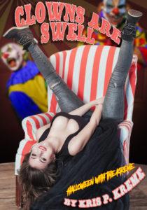 Clowns Are Swell by Kris P. Kreme