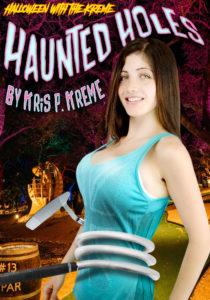 Haunted Holes by Kris P. Kreme