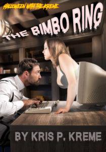 The Bimbo Ring by Kris P. Kreme